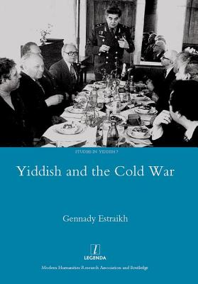 Yiddish in the Cold War (Legenda Studies in Yiddish #7) Cover Image