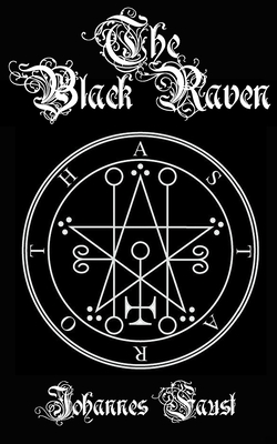 The Black Raven: Demon Summoning and Black Magic Grimoire, The Threefold Coercion of Hell Cover Image