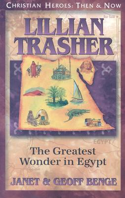 Lillian Trasher: The Greatest Wonder in Egypt (Christian Heroes: Then & Now) Cover Image