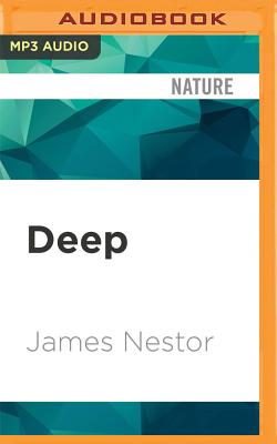 Deep: Freediving, Renegade Science, and What the Ocean Tells Us about Ourselves Cover Image