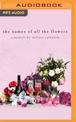The Names of All the Flowers: A Memoir Cover Image