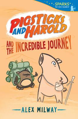 Pigsticks and Harold and the Incredible Journey (Candlewick Sparks) Cover Image
