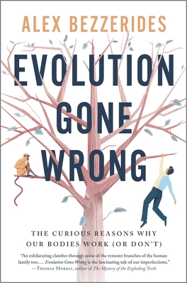 Evolution Gone Wrong: The Curious Reasons Why Our Bodies Work (or Don't) Cover Image