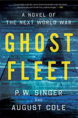 Ghost Fleet: A Novel of the Next World War Cover Image
