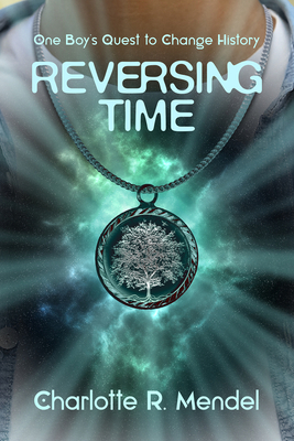 Reversing Time: One Boy's Quest to Change History (Miroland) Cover Image