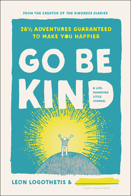 Go Be Kind: 28 1/2 Adventures Guaranteed to Make You Happier Cover Image
