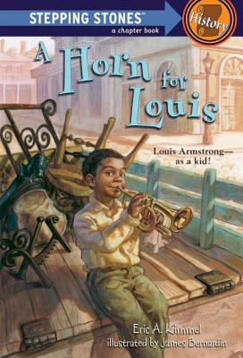 A Horn for Louis: Louis Armstrong--as a kid! (A Stepping Stone Book(TM)) Cover Image