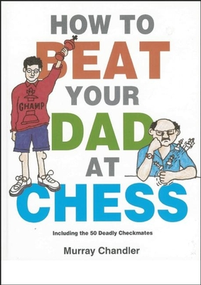 How to Beat Your Dad at Chess (Gambit Chess) Cover Image