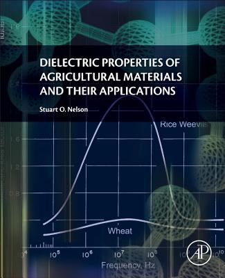 Dielectric Properties of Agricultural Materials and Their Applications Cover Image