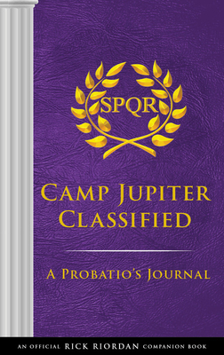 The Trials of Apollo Camp Jupiter Classified (An Official Rick Riordan Companion Book): A Probatio's Journal Cover Image