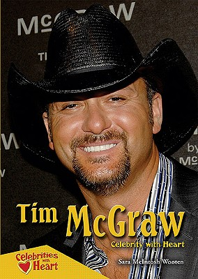 Tim McGraw: Celebrity with Heart (Celebrities with Heart) Cover Image