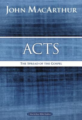 Acts: The Spread of the Gospel (MacArthur Bible Studies) Cover Image