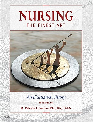 Nursing, the Finest Art: An Illustrated History Cover Image