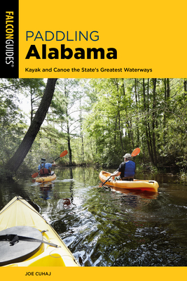 Paddling Alabama: Kayak and Canoe the State's Greatest Waterways, 2nd Edition Cover Image