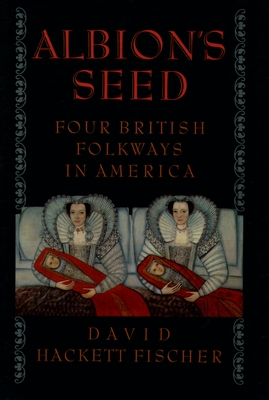Albion's Seed: Four British Folkways in America Cover Image