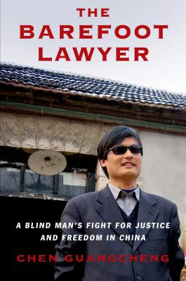 The Barefoot Lawyer: A Blind Man's Fight for Justice and Freedom in China Cover Image