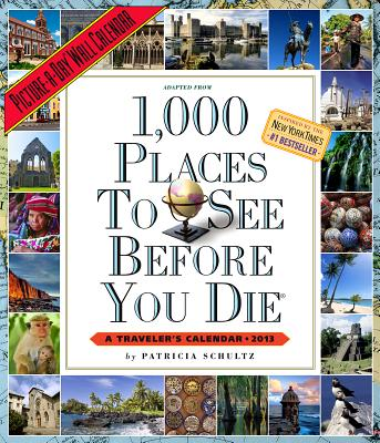 1,000 Places to See Before You Die 2013 Wall Calendar Cover Image