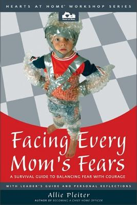 Cover for Facing Every Mom's Fears