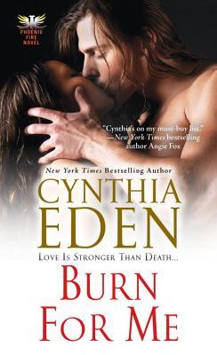 Burn For Me (Phoenix Fire Novel #1) Cover Image