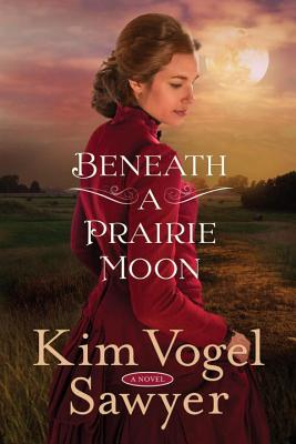 Beneath a Prairie Moon: A Novel Cover Image