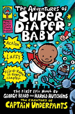 The Adventures of Super Diaper Baby (Captain Underpants) Cover