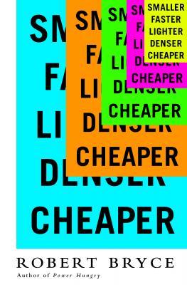 Smaller Faster Lighter Denser Cheaper Cover