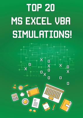 Top 20 MS Excel VBA Simulations!: VBA to Model Risk, Investments, Growth, Gambling, and Monte Carlo Analysis Cover Image