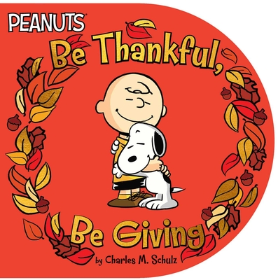 Be Thankful, Be Giving (Peanuts) Cover Image