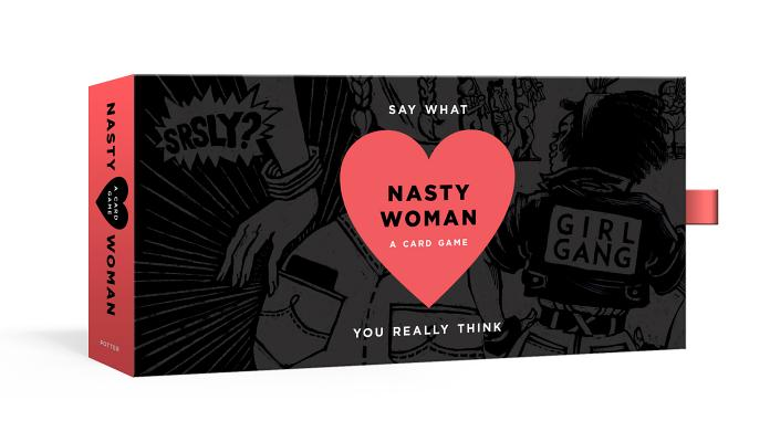 The Nasty Woman Game: A Card Game for Every Feminist Cover Image