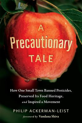 A Precautionary Tale: How One Small Town Banned Pesticides, Preserved Its Food Heritage, and Inspired a Movement Cover Image