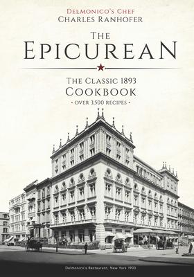 The Epicurean: The Classic 1893 Cookbook (Calla Editions) Cover Image