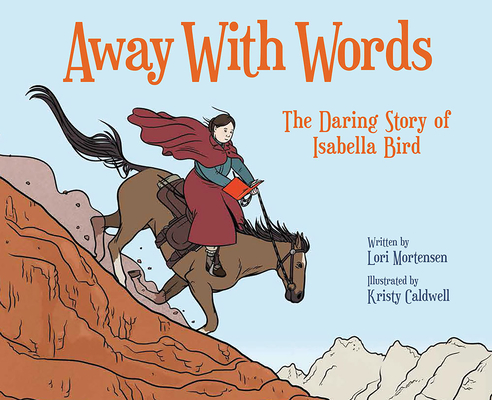 Away with Words: The Daring Story of Isabella Bird Cover Image