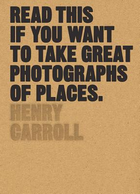 Read This If You Want to Take Great Photographs of Places Cover Image