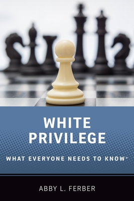 White Privilege: What Everyone Needs to Know(r) Cover Image