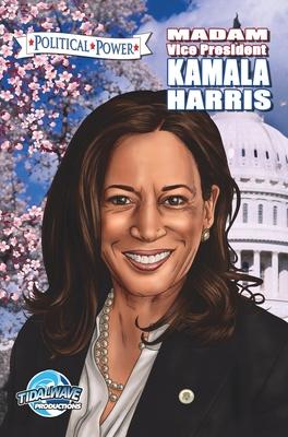 Political Power: Madam Vice President Kamala Harris Cover Image