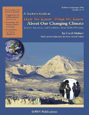 A Teacher?s Guide to How We Know What We Know about Our Changing Climate: Lessons, Resources, and Guidelines about Global Warming Cover Image