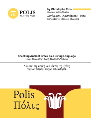 Speaking Ancient Greek as a Living Language, Level Three (Part Two), Student's Volume Cover Image
