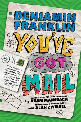 Benjamin Franklin You've Got Mail by Adam Mansbach