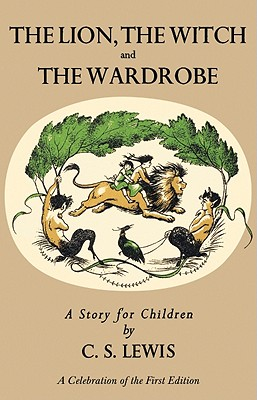 The Lion, the Witch and the Wardrobe: A Celebration of the First Edition Cover Image
