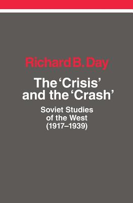 The Crisis and the Crash: Soviet Studies of the West (1917-1939) Cover Image