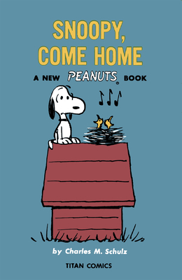 Peanuts: Snoopy Come Home Cover Image