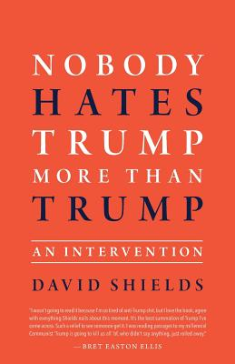 Nobody Hates Trump More Than Trump: An Intervention Cover Image