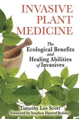 Invasive Plant Medicine: The Ecological Benefits and Healing Abilities of Invasives Cover Image