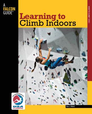 Learning to Climb Indoors (Falcon Guides How to Climb) Cover Image