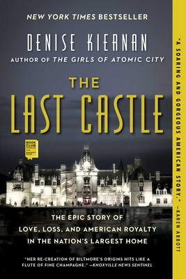 The Last Castle: The Epic Story of Love, Loss, and American Royalty in the Nation's Largest Home Denise Kiernan, Touchstone, $17,