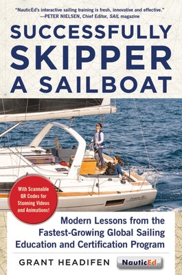 Successfully Skipper a Sailboat: Modern Lessons From the Fastest-Growing Global Sailing Education and Certification Program Cover Image