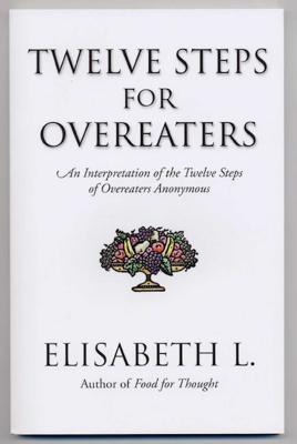Twelve Steps for Overeaters: An Interpretation of the Twelve Steps of Overeaters Anonymous Cover Image