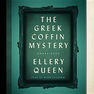 The Greek Coffin Mystery (Ellery Queen Mysteries (Audio) #1932) Cover Image