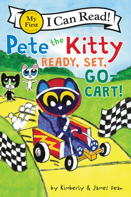 Pete the Kitty: Ready, Set, Go-Cart! (My First I Can Read) Cover Image