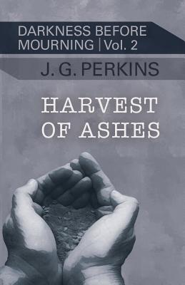 Harvest of Ashes (Darkness Before Mourning #2) Cover Image